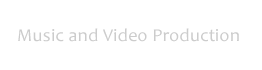 Music and Video Production